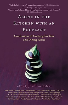 Alone in the Kitchen with an Eggplant By Ferrari-Adler, Jenni (EDT)